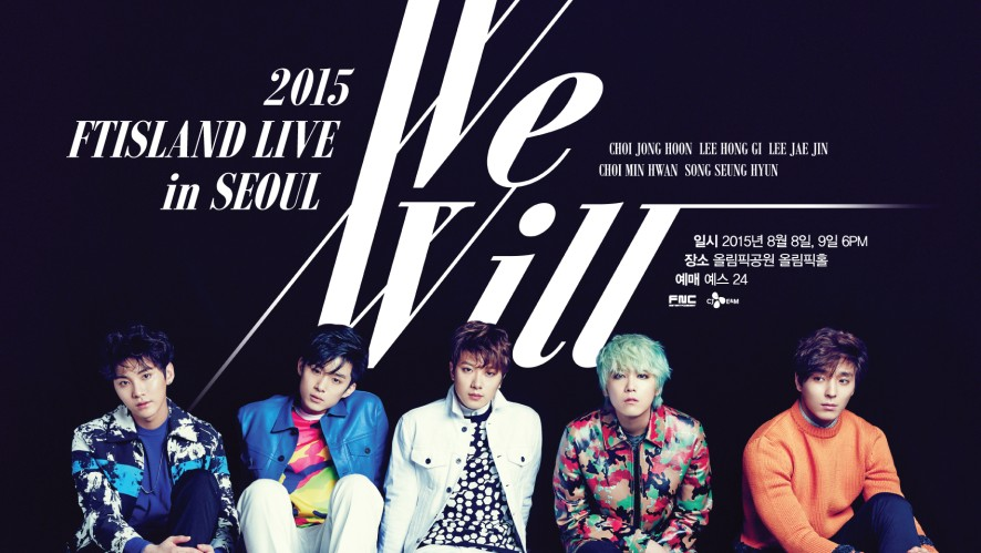 "FTISLAND 2015""We Will"" Preview"