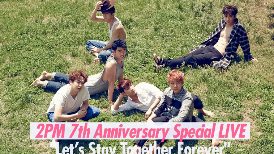 "2PM 7th Anniversary Special LIVE ""Let's Stay Together Forever"""