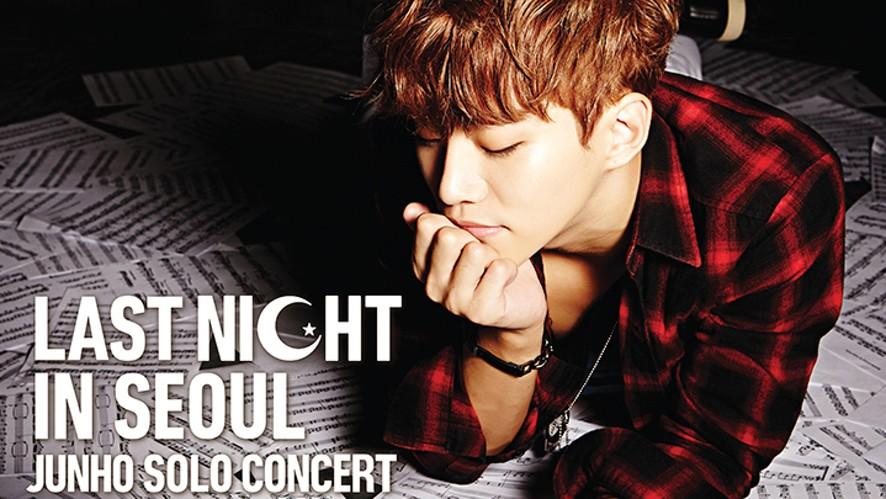 2PM JUNHO's  'LAST NIGHT IN SEOUL' LIVE