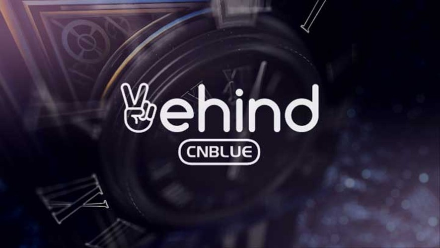 [Vehind] CNBLUE Comeback D-2 Behind final