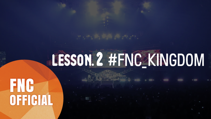 FNC NEOZ SCHOOL – LESSON.2 #FNC KINGDOM
