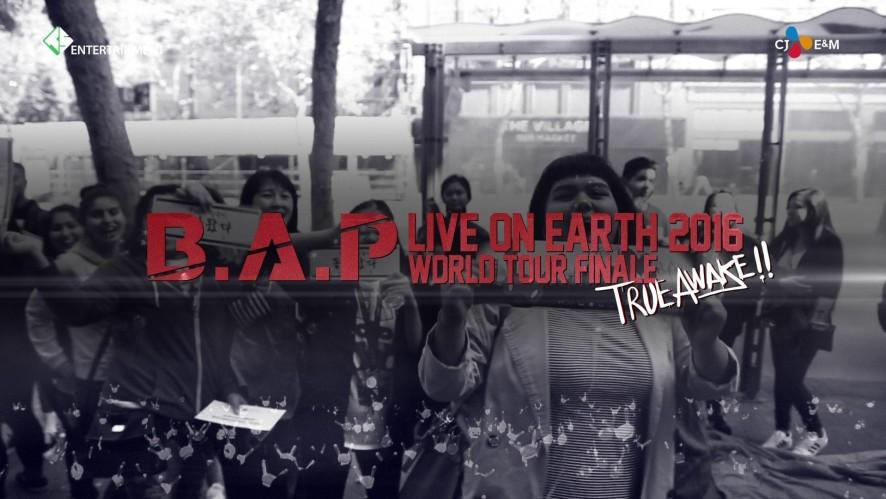 B.A.P LIVE ON EARTH 2016 WORLD TOUR FINALE [TRUE AWAKE!!] Trailer