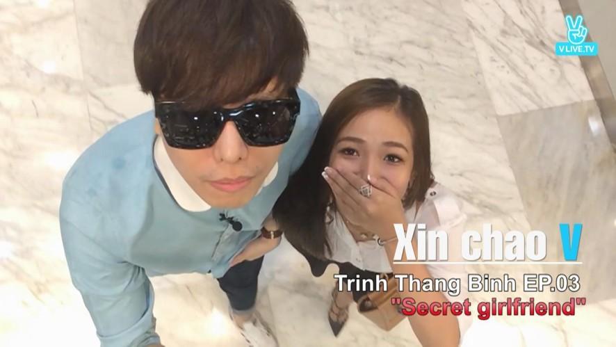 """Trinh Thang Binh """"Secret Girl Friend"""" #3"""