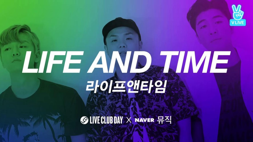 LIVE CLUB DAY 19th 다시보기 - Life and Time