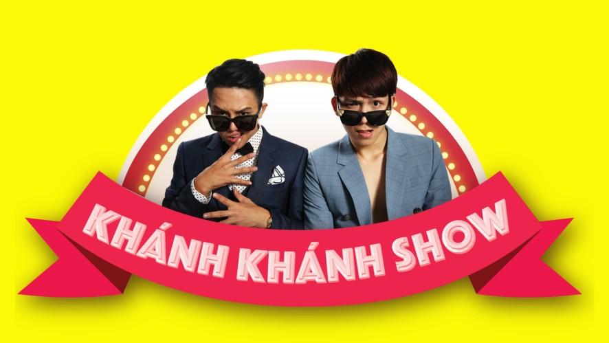 """""""Khánh Khánh Show"""" MÙA 2 TẬP 4 With KHỞI MY"""