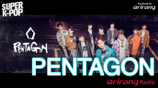 Arirang Radio(Super K-Pop/ Pentagon)