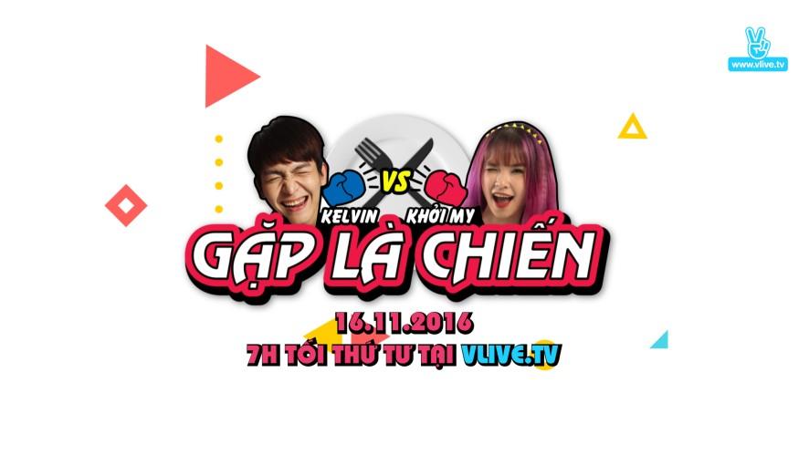 Kelvin Khánh và Khởi My GẶP LÀ CHIẾN teaser02
