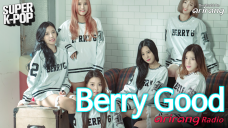 [Arirang Radio(Super K-Pop/Berry Good)]