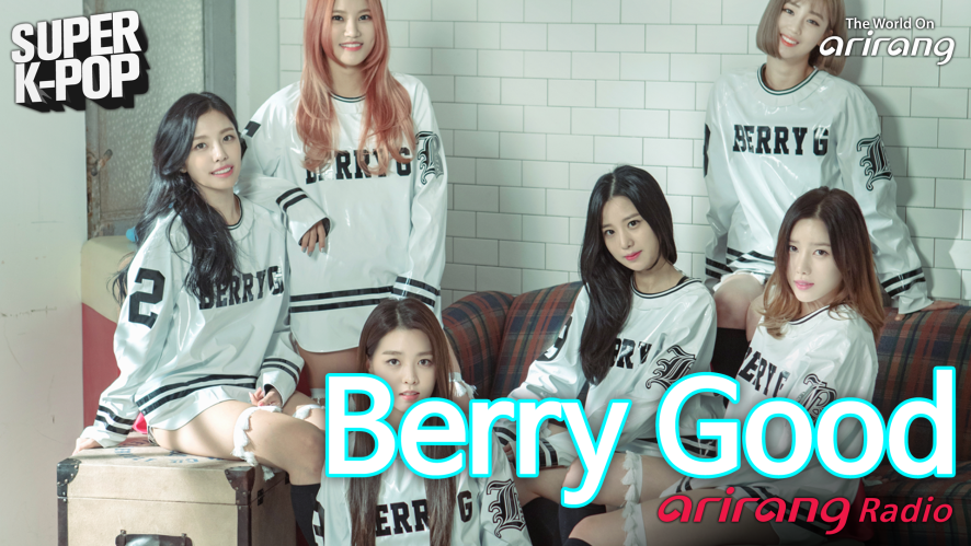 [Arirang Radio(Super K-Pop/Berry Good)]
