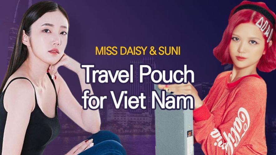 Miss Daisy & Suni 여행 파우치 공개 Travel Pouch for Viet Nam Bí quyết làm đẹp khi đi du lịch VN