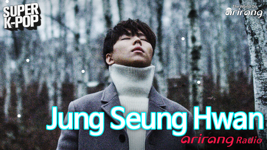 Arirang Radio (Super K-Pop/ Jung Seung Hwan)