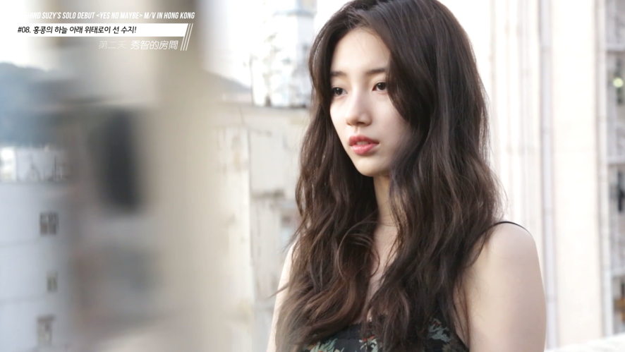 [STARCAST] SUZY 'Yes No Maybe' M/V behind in HongKong!