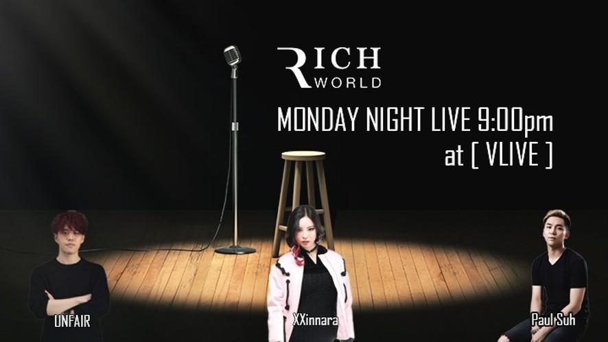 [RICHWORLD] MONDAY NIGHT LIVE 9:00pm 월요일 스튜디오 에서 펼치는 라이브 방송!