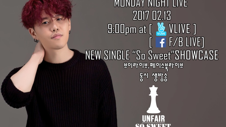 "[UNFAIR] MONDAY NIGHT LIVE!! UNFAIR'S NEW SINGLE ""So Sweet"" SHOWCASE 새로운 싱글 쇼케이스!!"