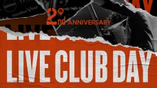 LIVE CLUB DAY - 2nd Anniversary
