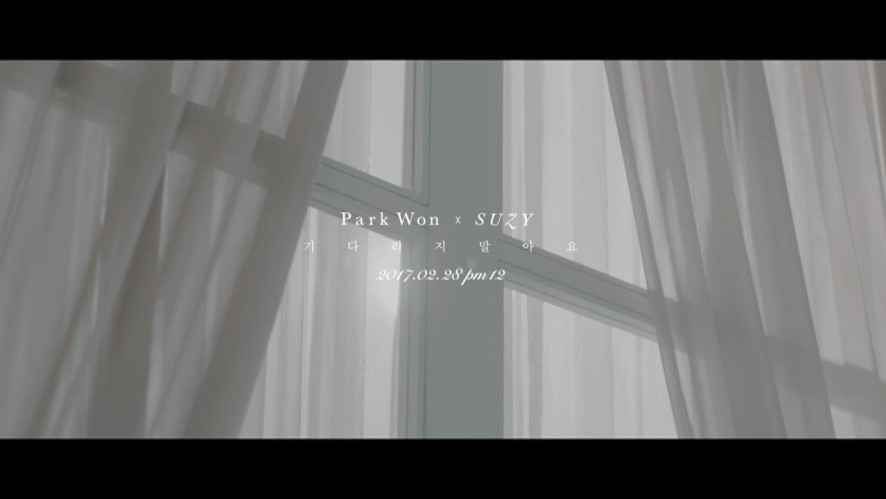 박원X수지 '기다리지 말아요' MV Teaser [2]
