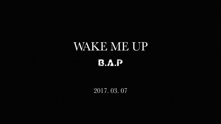 B.A.P - WAKE ME UP M/V Trailer ver.1