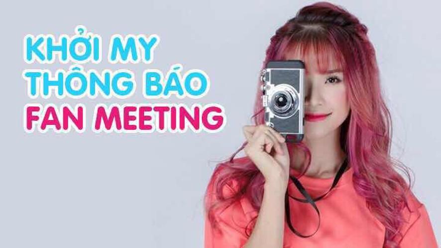 Khởi My thông báo fan meeting số 2