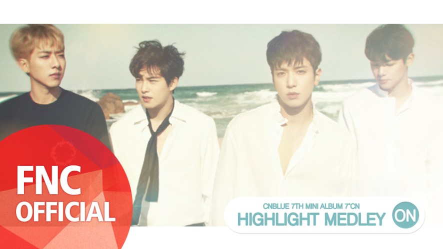 CNBLUE (씨엔블루) - 7°CN HIGHLIGHT MEDLEY