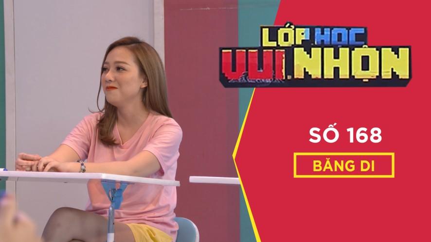 Lớp Học Vui Nhộn 168 | Băng Di | Một Cặp Trời Sinh | Game Show Hài Hước Việt Nam