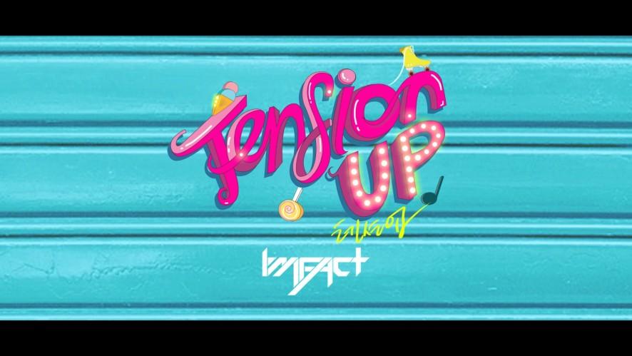 임팩트[IMFACT] _ 'Tension up' Dance Practice video