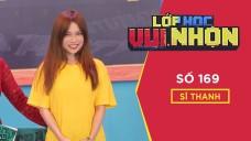 Lớp Học Vui Nhộn - 169 | Chủ Đề Soái Ca | Sĩ Thanh | Gameshow Hài Hước Việt Nam