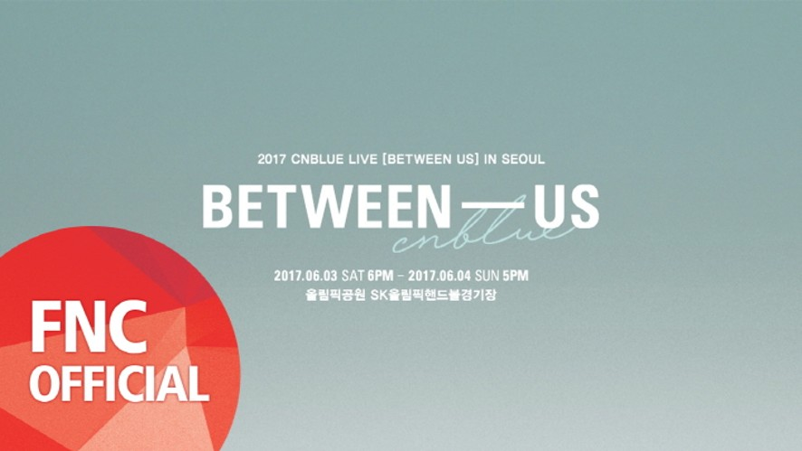 2017 CNBLUE LIVE [BETWEEN US] IN SEOUL