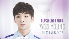 일급비밀 채널 오픈 기념 TOPSECRET RELAY LIVE No.4 우영