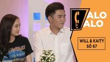 Alo Alo - Số 67 | Will & Kaity Nguyễn Hành Hạ Khởi My & Kelvin Khánh Hết Cỡ