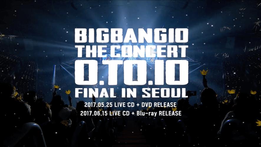 BIGBANG10 THE CONCERT O.TO.10 FINAL IN SEOUL LIVE CD + DVD/Blu-ray TEASER