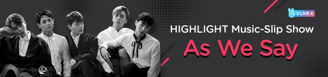 HIGHLIGHT Music-Slip Show 'As We Say'