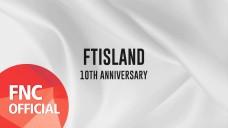 2017 FTISLAND 10TH ANNIVERSARY