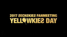 2017 젝스키스 팬미팅 <YELLOWKIES DAY>  MESSAGE TO YELLOWKIES