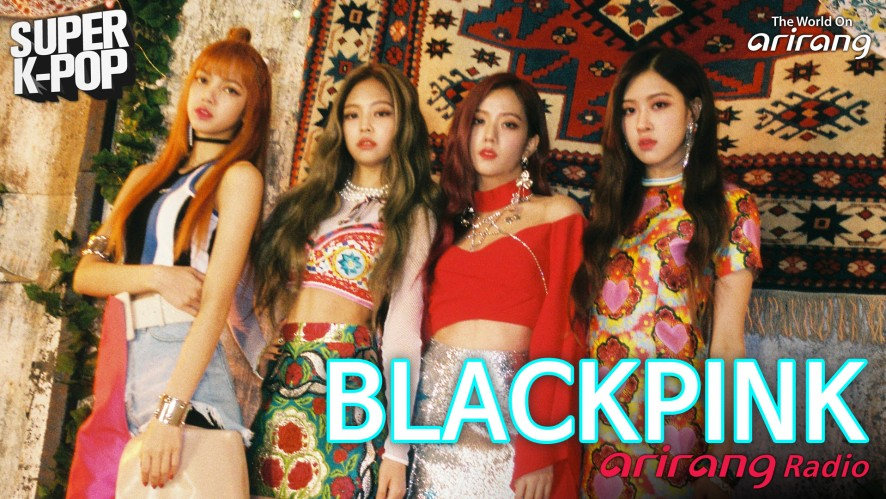 Arirang Radio (Super K-Pop/BLACKPINK)