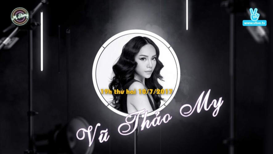 M Story with Vũ Thảo My