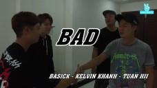 BAD Title Video Kelvin khanh& BASICK