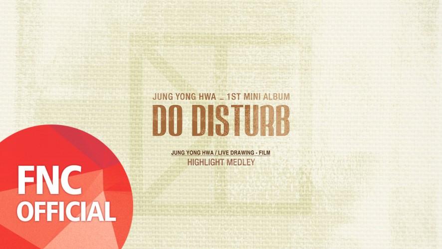 정용화 (Jung Yong Hwa) - 'DO DISTURB' HIGHLIGHT MEDLEY