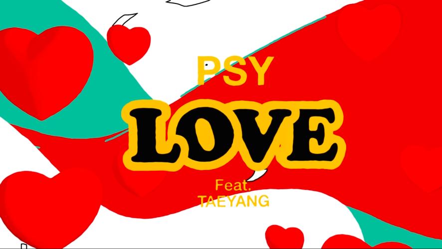 PSY - 'LOVE' (feat.TAEYANG) M/V