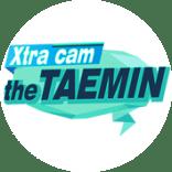 Xtra cam: the TAEMIN