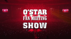 O'STAR FAN MEETING SHOW Teaser