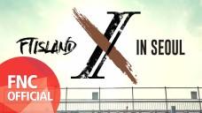 2017 FTISLAND LIVE [X] IN SEOUL SPOT