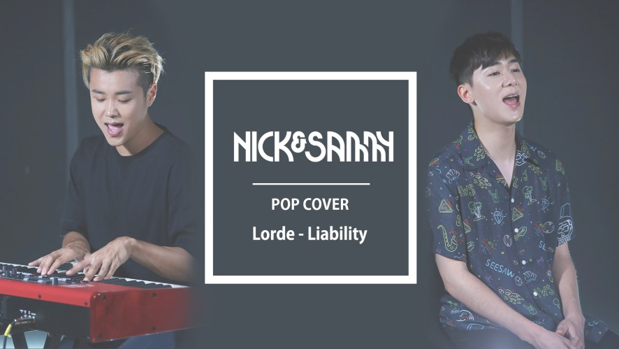 [Nick&Sammy] Lorde - Liability COVER