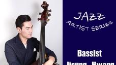 JAZZ Artist Series #1, Bassist Jisung-Hwang