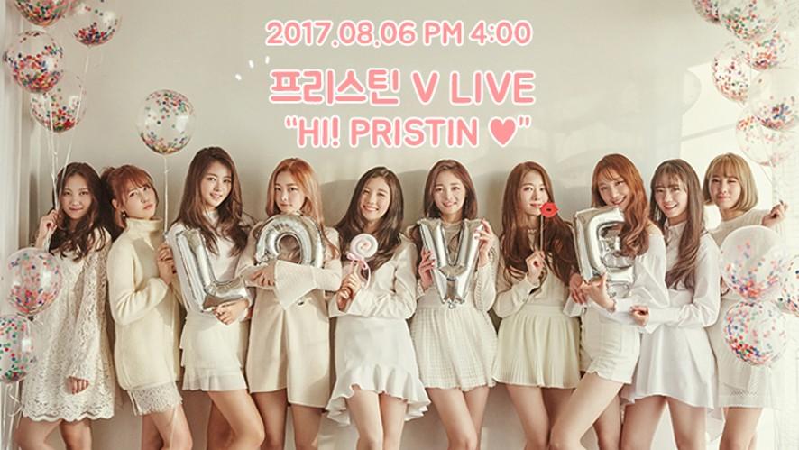 "[PRISTIN] 프리스틴 V LIVE ""HI! PRISTIN♥"""