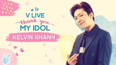 V LIVE THANK YOU MY IDOL - Kelvin Khánh