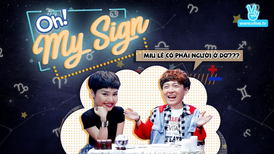 Oh! My Sign tập 1 - Miu Lê