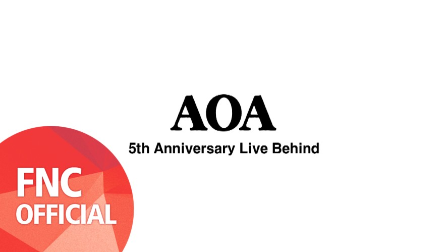 AOA 5TH ANNIVERSARY Live Behind