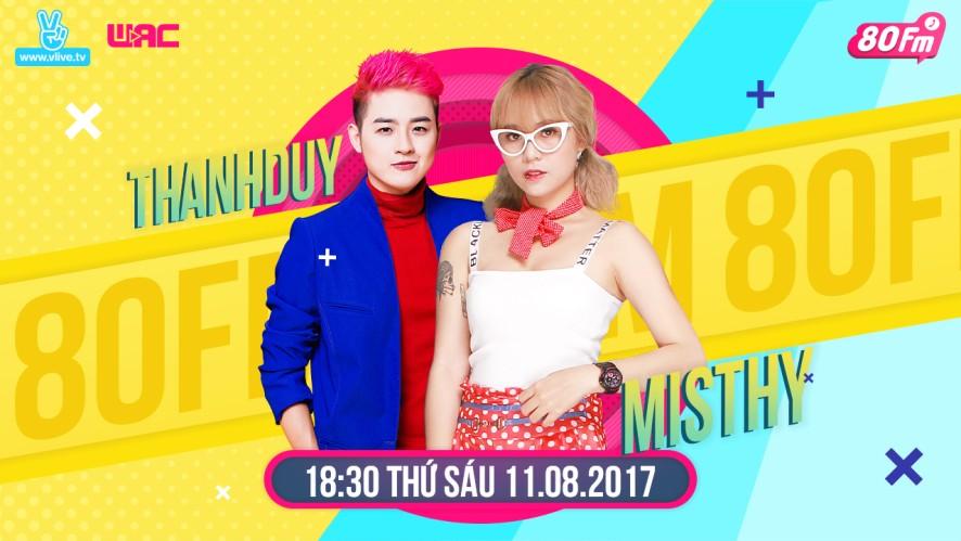 [80FM] - Tập 13 có gì mới? Thanh Duy và Misthy