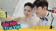 Gái Hàn Trai Việt Tập 1