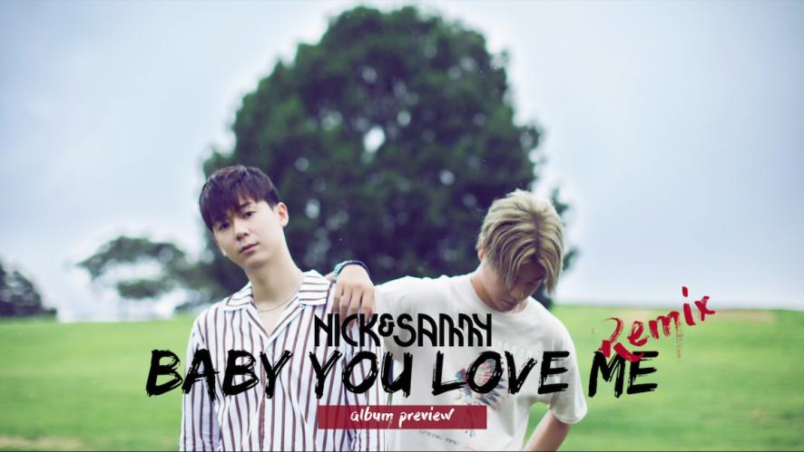 "[Nick&Sammy] ""Baby You Love Me"" Remix Album Preview"